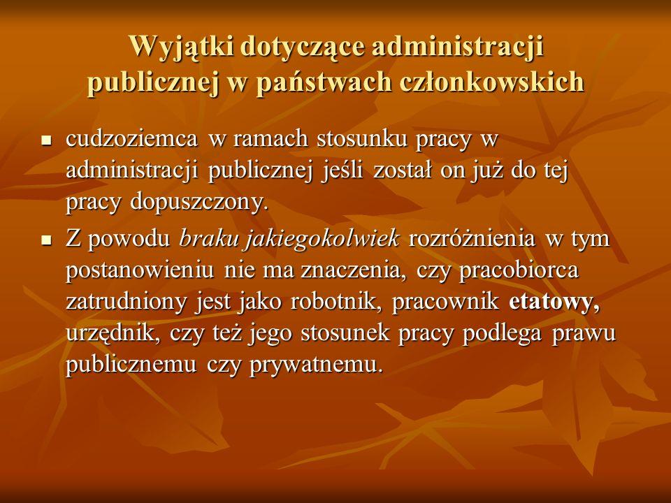 Wyjątki dotyczące administracji publicznej w państwach członkowskich cudzoziemca w ramach stosunku pracy w administracji publicznej jeśli został on ju