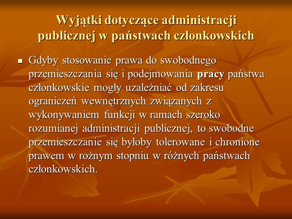 Wyjątki dotyczące administracji publicznej w państwach członkowskich Gdyby stosowanie prawa do swobodnego przemieszczania się i podejmowania pracy pań