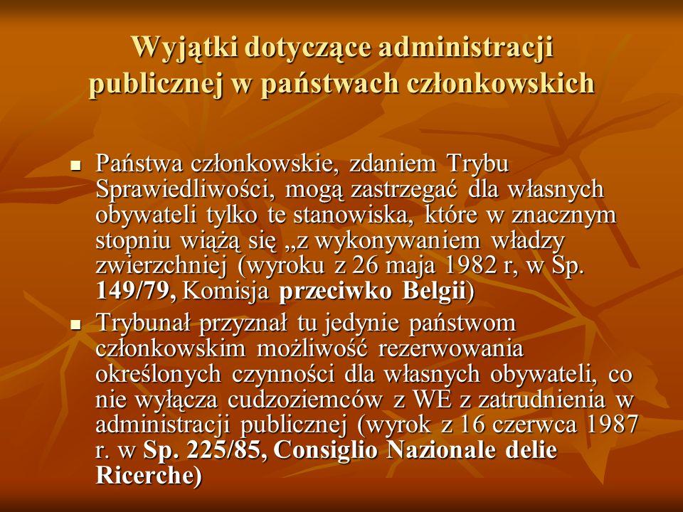 Wyjątki dotyczące administracji publicznej w państwach członkowskich Państwa członkowskie, zdaniem Trybu Sprawiedliwości, mogą zastrzegać dla własnych