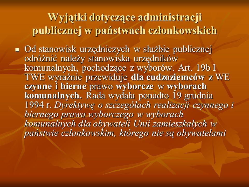 Wyjątki dotyczące administracji publicznej w państwach członkowskich Od stanowisk urzędniczych w służbie publicznej odróżnić należy stanowiska urzędni