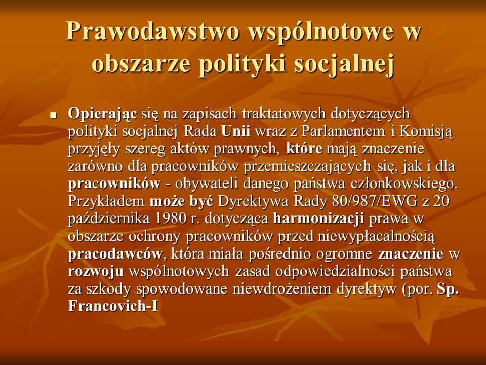 Prawodawstwo wspólnotowe w obszarze polityki socjalnej Opierając się na zapisach traktatowych dotyczących polityki socjalnej Rada Unii wraz z Parlamen
