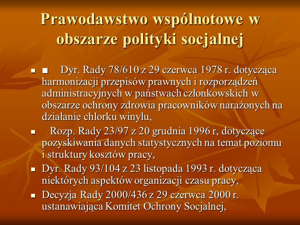 Prawodawstwo wspólnotowe w obszarze polityki socjalnej Dyr. Rady 78/610 z 29 czerwca 1978 r. dotycząca harmonizacji przepisów prawnych i rozporządzeń