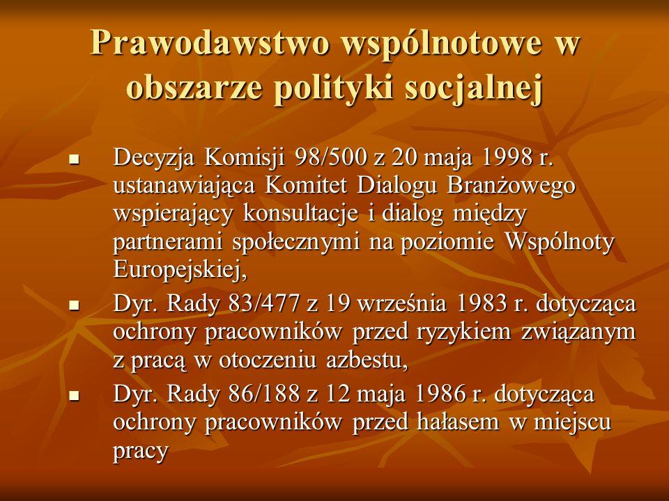 Prawodawstwo wspólnotowe w obszarze polityki socjalnej Decyzja Komisji 98/500 z 20 maja 1998 r. ustanawiająca Komitet Dialogu Branżowego wspierający k