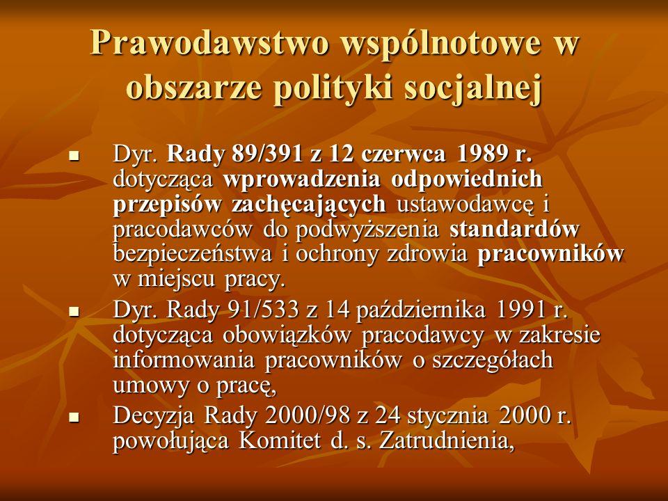 Prawodawstwo wspólnotowe w obszarze polityki socjalnej Dyr. Rady 89/391 z 12 czerwca 1989 r. dotycząca wprowadzenia odpowiednich przepisów zachęcający