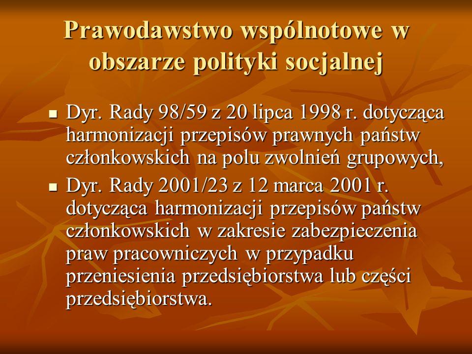 Prawodawstwo wspólnotowe w obszarze polityki socjalnej Dyr. Rady 98/59 z 20 lipca 1998 r. dotycząca harmonizacji przepisów prawnych państw członkowski