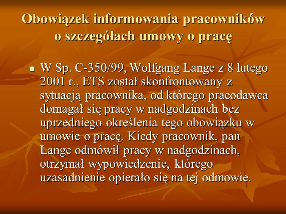 Obowiązek informowania pracowników o szczegółach umowy o pracę W Sp. C-350/99, Wolfgang Lange z 8 lutego 2001 r., ETS został skonfrontowany z sytuacją