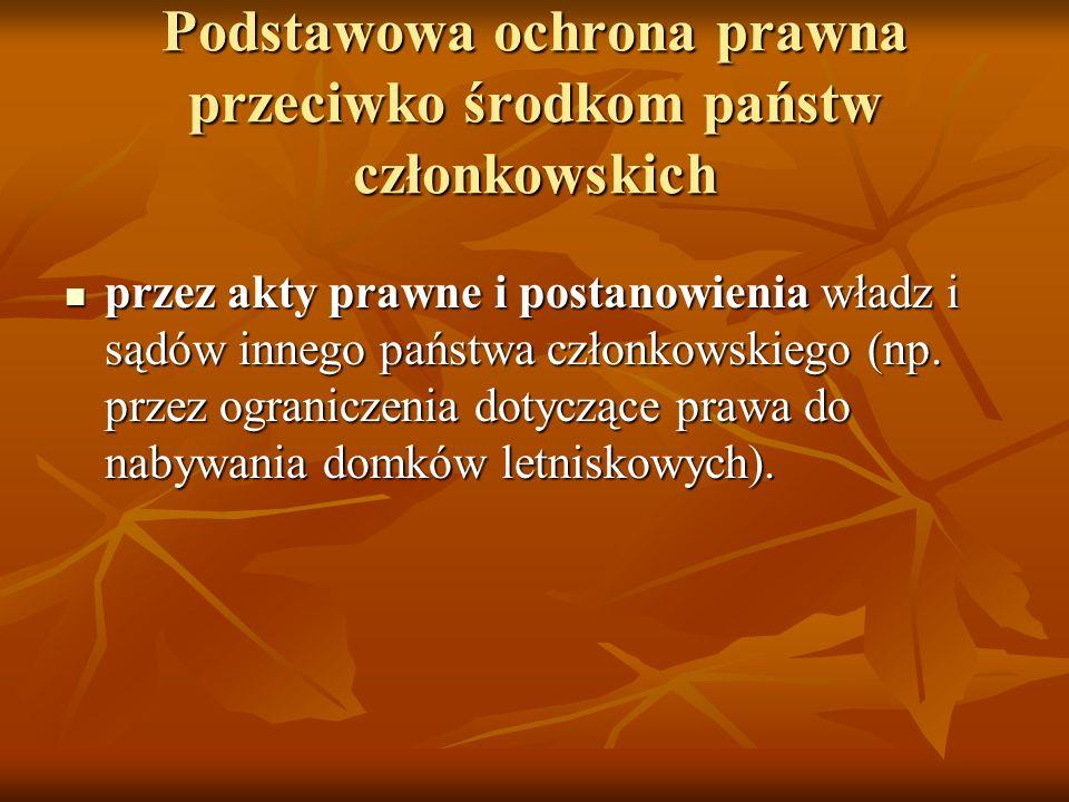 Podstawowa ochrona prawna przeciwko środkom państw członkowskich przez akty prawne i postanowienia władz i sądów innego państwa członkowskiego (np. pr