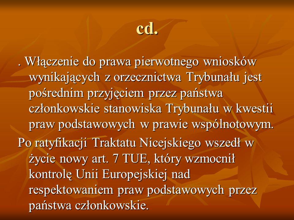 cd.. Włączenie do prawa pierwotnego wniosków wynikających z orzecznictwa Trybunału jest pośrednim przyjęciem przez państwa członkowskie stanowiska Try