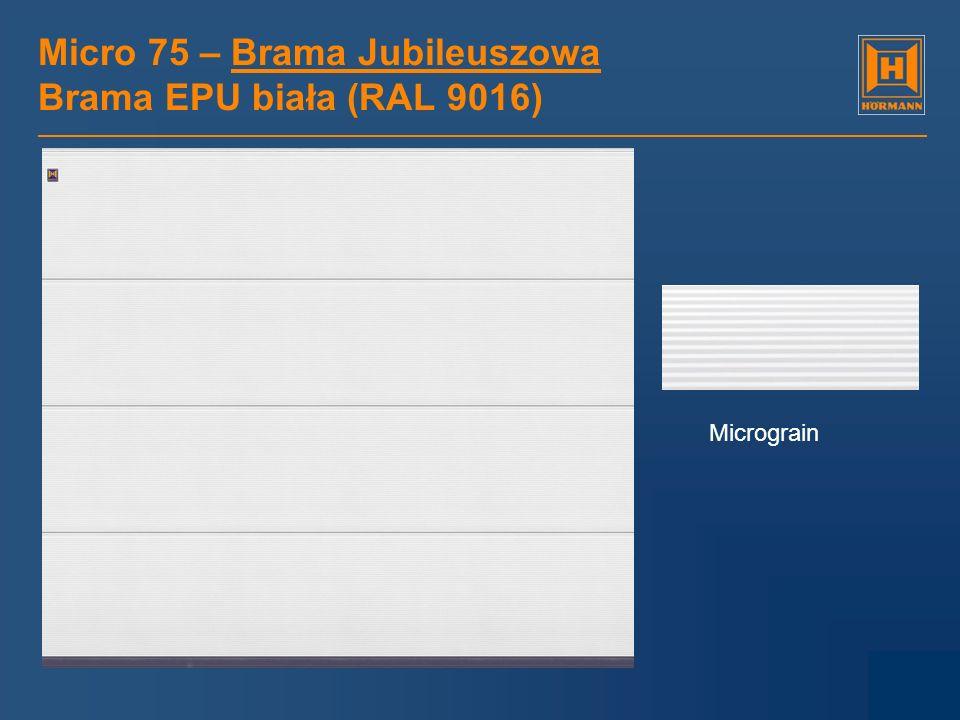 Micro 75 – Brama Jubileuszowa Brama EPU biała (RAL 9016) Micrograin