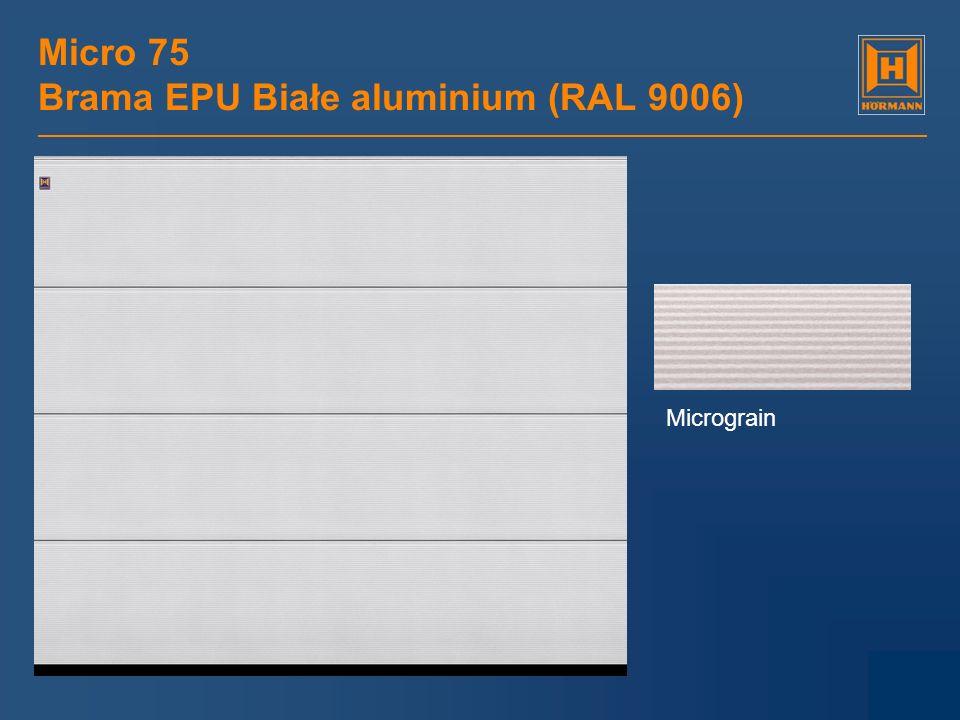 Micro 75 Brama EPU Białe aluminium (RAL 9006) Micrograin
