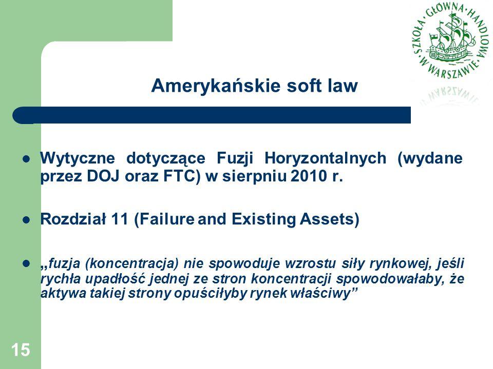 Amerykańskie soft law Wytyczne dotyczące Fuzji Horyzontalnych (wydane przez DOJ oraz FTC) w sierpniu 2010 r. Rozdział 11 (Failure and Existing Assets)