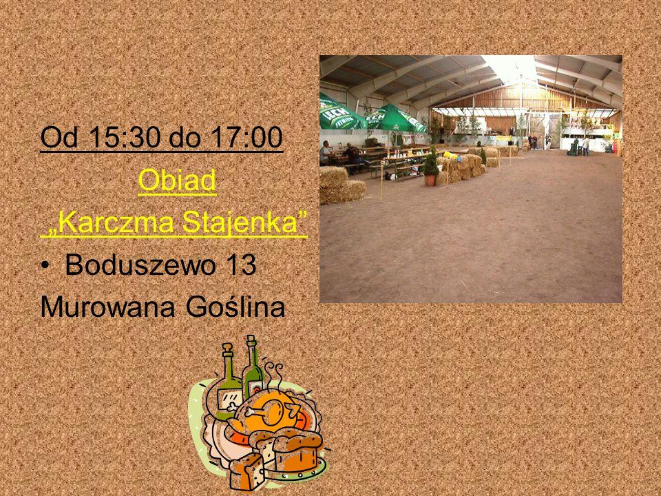Od 15:30 do 17:00 Obiad Karczma Stajenka Boduszewo 13 Murowana Goślina