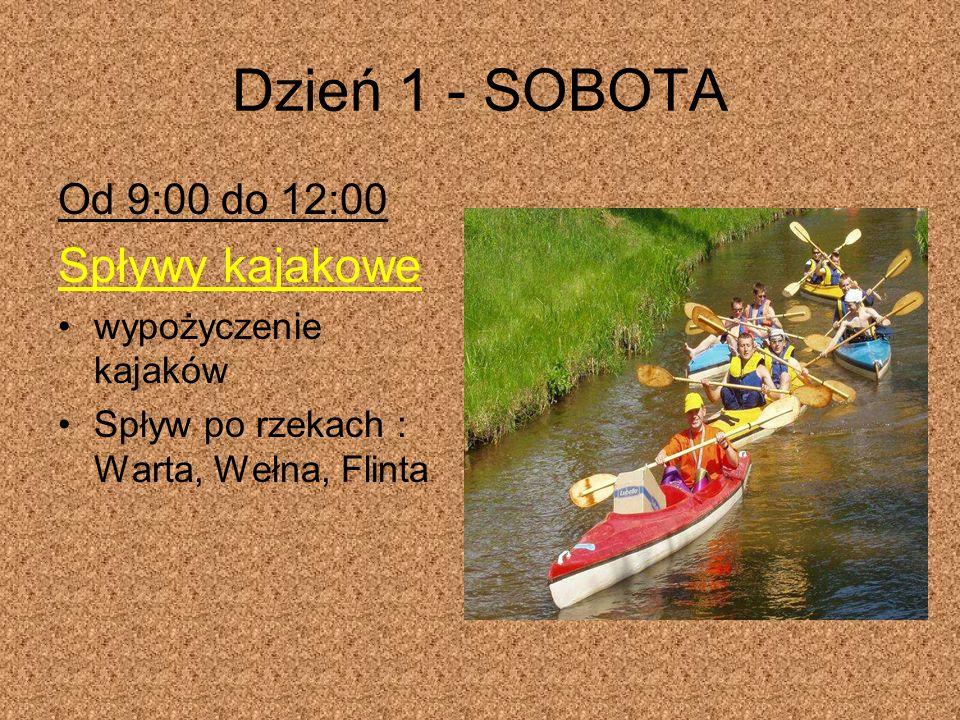 Dzień 1 - SOBOTA Od 9:00 do 12:00 Spływy kajakowe wypożyczenie kajaków Spływ po rzekach : Warta, Wełna, Flinta