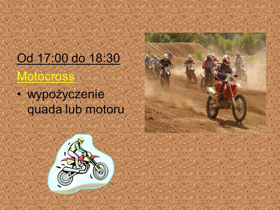 Od 17:00 do 18:30 Motocross wypożyczenie quada lub motoru