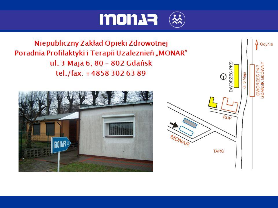 Niepubliczny Zakład Opieki Zdrowotnej Poradnia Profilaktyki i Terapii Uzależnień MONAR ul. 3 Maja 6, 80 – 802 Gdańsk tel./fax: +4858 302 63 89