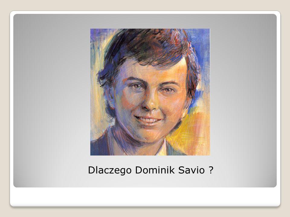 Dominik miał księdza Bosko - bez niego nie osiągnąłby świętości.