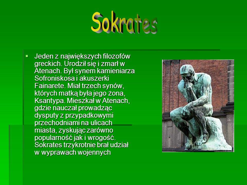 Jeden z największych filozofów greckich. Urodził się i zmarł w Atenach. Był synem kamieniarza Sofroniskosa i akuszerki Fainarete. Miał trzech synów, k