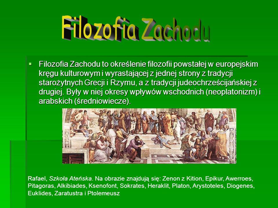 Filozofia Zachodu to określenie filozofii powstałej w europejskim kręgu kulturowym i wyrastającej z jednej strony z tradycji starożytnych Grecji i Rzy
