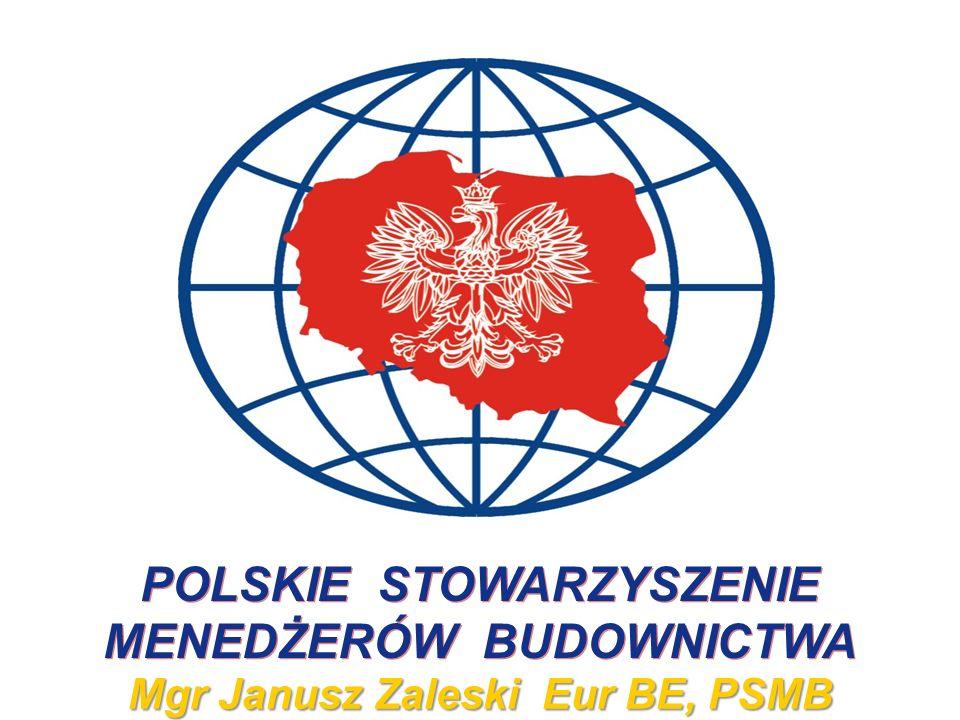 Mgr Janusz Zaleski Eur BE, PSMB POLSKIE STOWARZYSZENIE MENEDŻERÓW BUDOWNICTWA