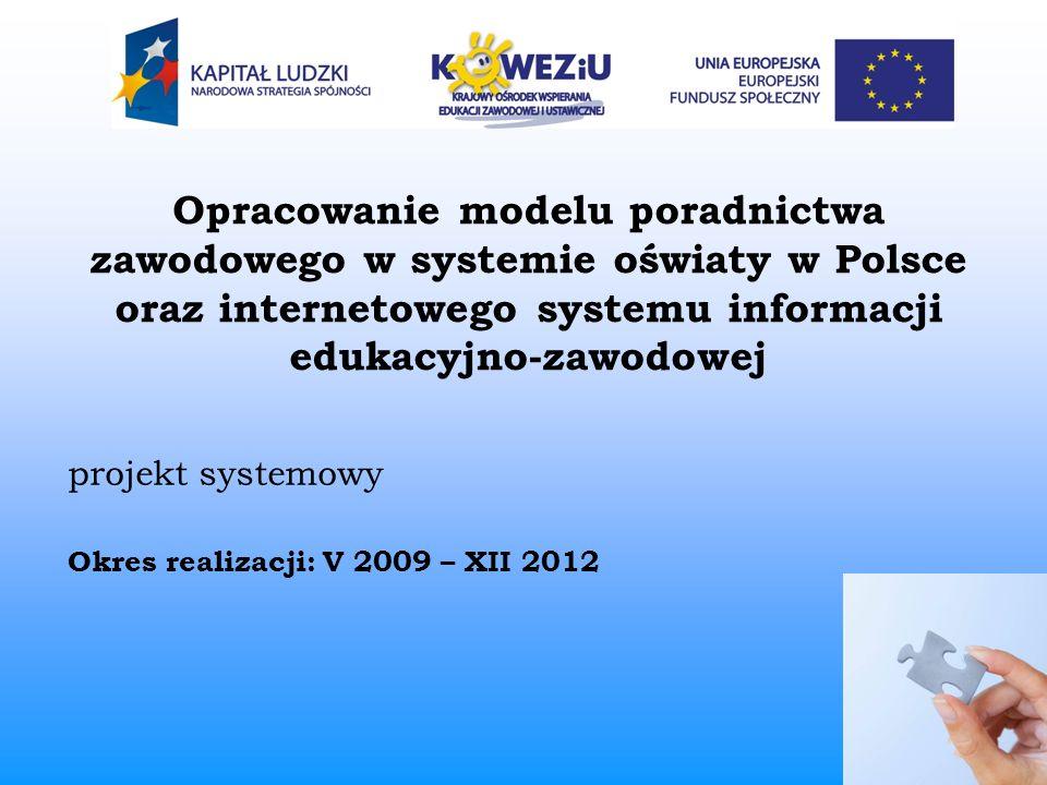 Opracowanie modelu poradnictwa zawodowego w systemie oświaty w Polsce oraz internetowego systemu informacji edukacyjno-zawodowej projekt systemowy Okr