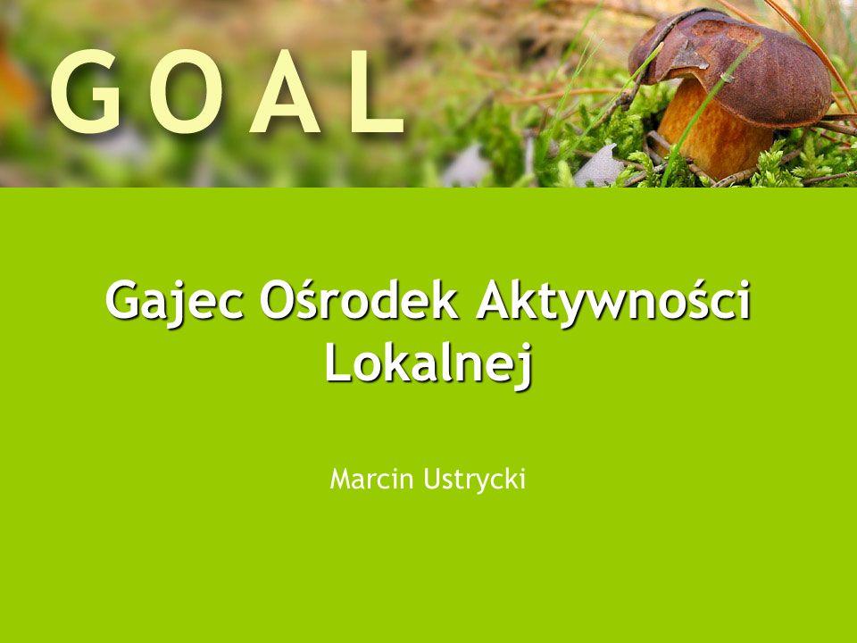 Gajec Ośrodek Aktywności Lokalnej Marcin Ustrycki