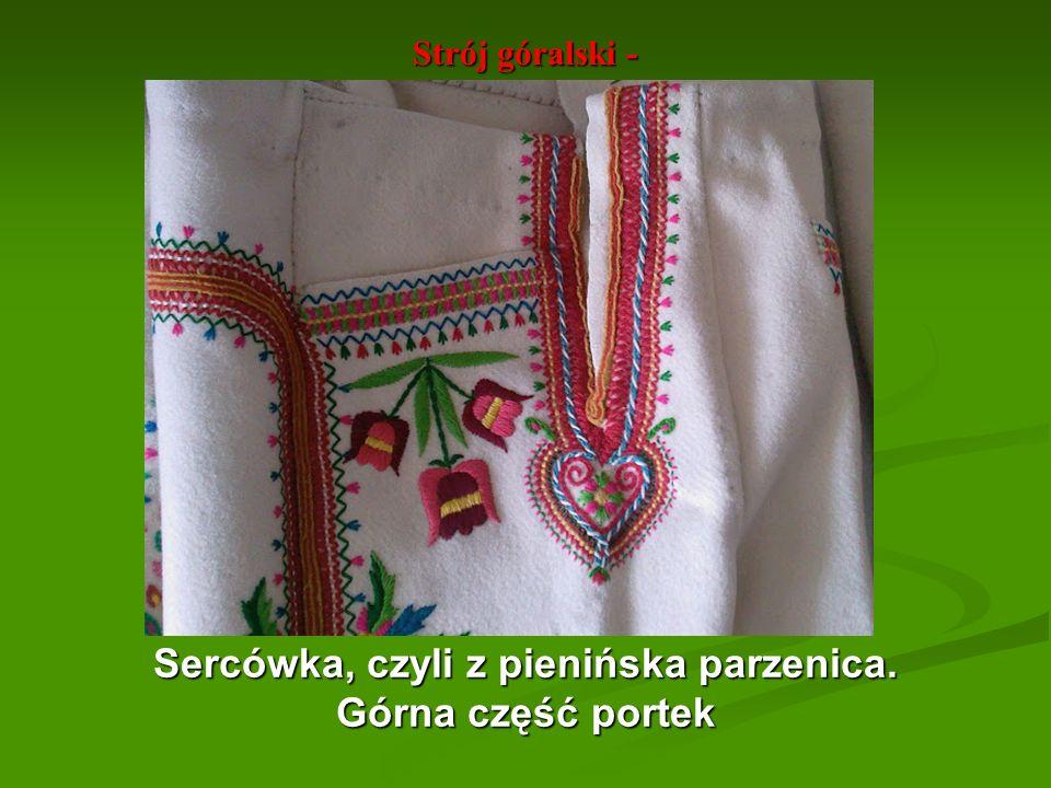 Strój góralski - Sercówka, czyli z pienińska parzenica. Górna część portek