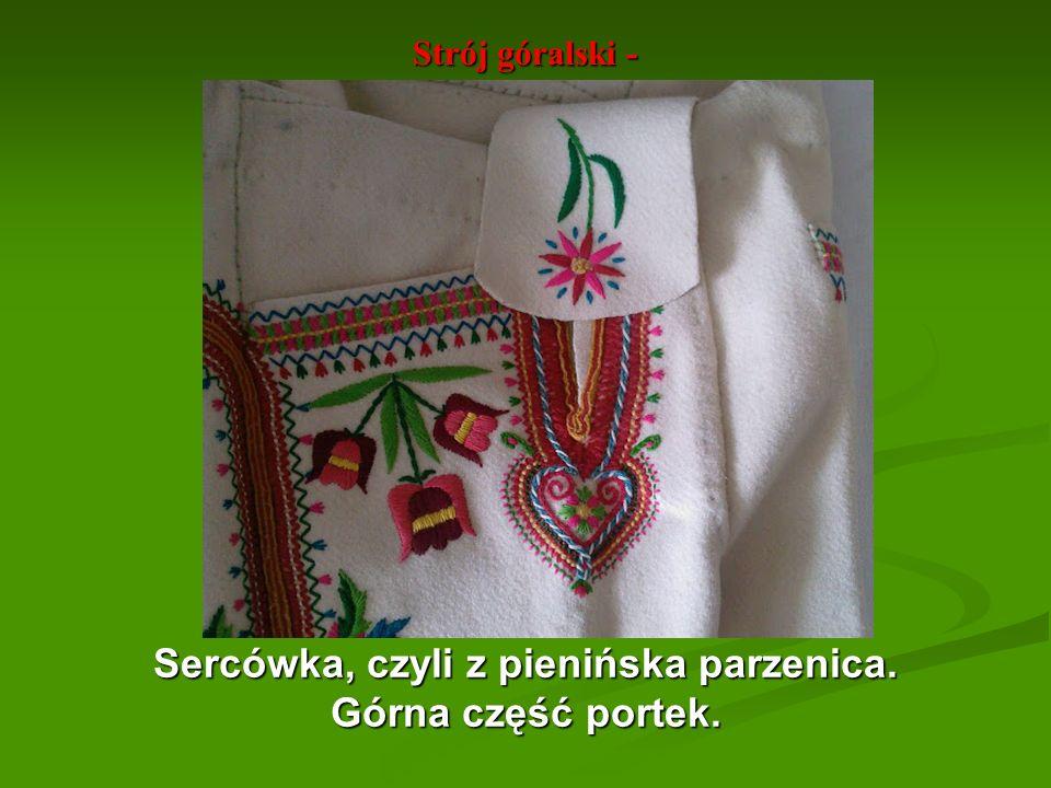Strój góralski - Sercówka, czyli z pienińska parzenica. Górna część portek.