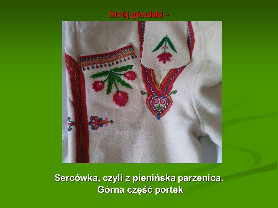 Strój góralski - Sercówka, czyli z pienińska parzenica. Górna część portek Górna część portek