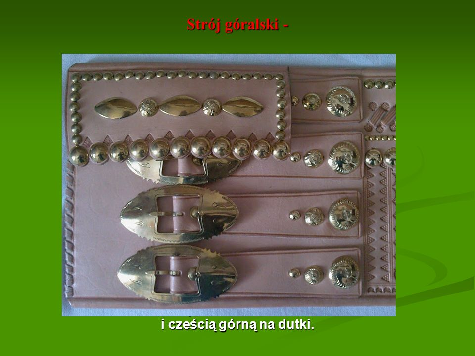 Strój góralski - Góralski pas z czterama klamrami i cześcią górną na dutki.