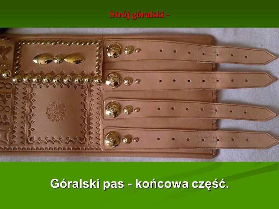 Strój góralski - Góralski pas - końcowa część.