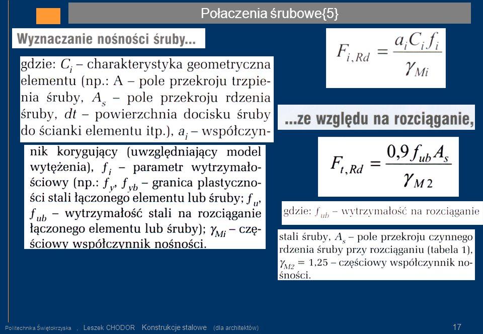 Połaczenia śrubowe{5} Politechnika Świętokrzyska, Leszek CHODOR Konstrukcje stalowe (dla architektów) 17