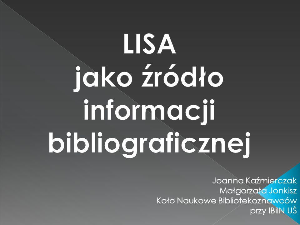 Joanna Kaźmierczak Małgorzata Jonkisz Koło Naukowe Bibliotekoznawców przy IBiIN UŚ