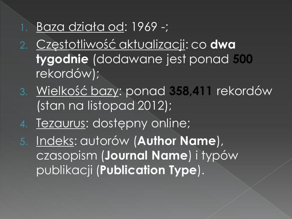 1. Baza działa od: 1969 -; 2. Częstotliwość aktualizacji: co dwa tygodnie (dodawane jest ponad 500 rekordów); 3. Wielkość bazy: ponad 358,411 rekordów