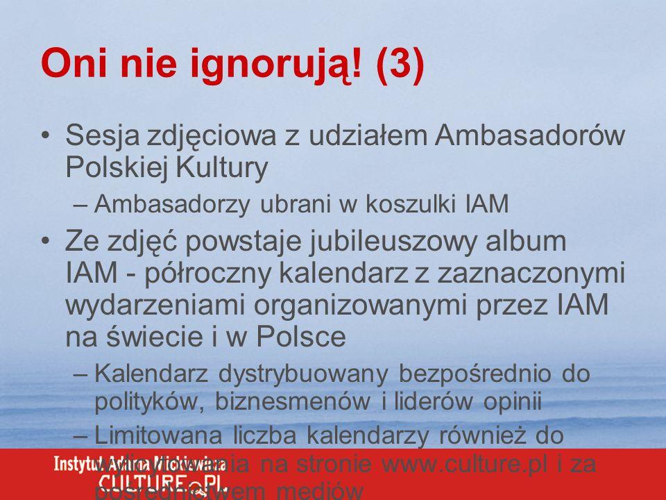 Oni nie ignorują! (3) Sesja zdjęciowa z udziałem Ambasadorów Polskiej Kultury –Ambasadorzy ubrani w koszulki IAM Ze zdjęć powstaje jubileuszowy album