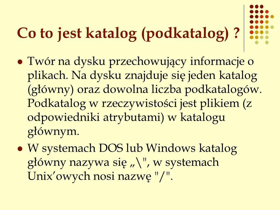 Katalogi o zarezerwowanej nazwie Katalog . Katalog o zarezerwowanej nazwie . oznaczający katalog bieżący.