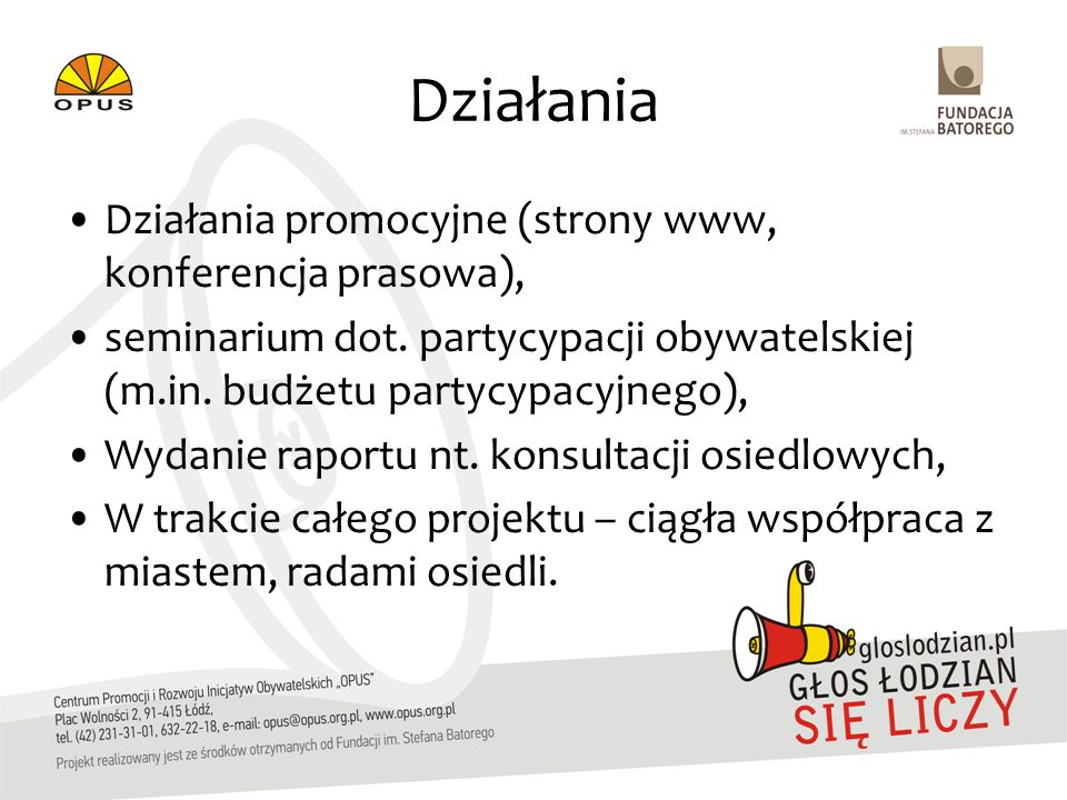 Działania Działania promocyjne (strony www, konferencja prasowa), seminarium dot.