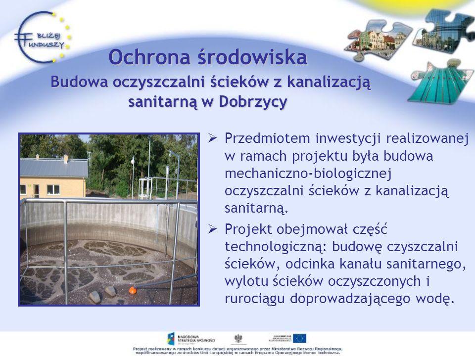 Przedmiotem inwestycji realizowanej w ramach projektu była budowa mechaniczno-biologicznej oczyszczalni ścieków z kanalizacją sanitarną. Projekt obejm