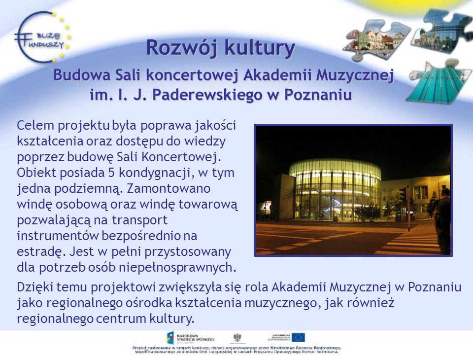 Dzięki temu projektowi zwiększyła się rola Akademii Muzycznej w Poznaniu jako regionalnego ośrodka kształcenia muzycznego, jak również regionalnego ce