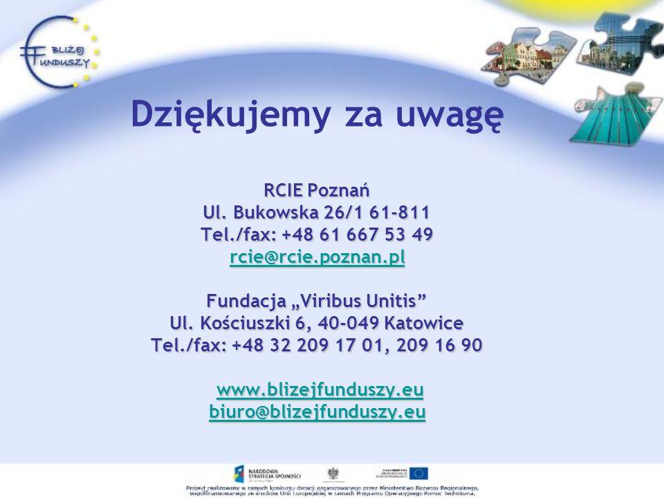 RCIE Poznań Ul. Bukowska 26/1 61-811 Tel./fax: +48 61 667 53 49 rcie@rcie.poznan.pl Fundacja Viribus Unitis Ul. Kościuszki 6, 40-049 Katowice Tel./fax