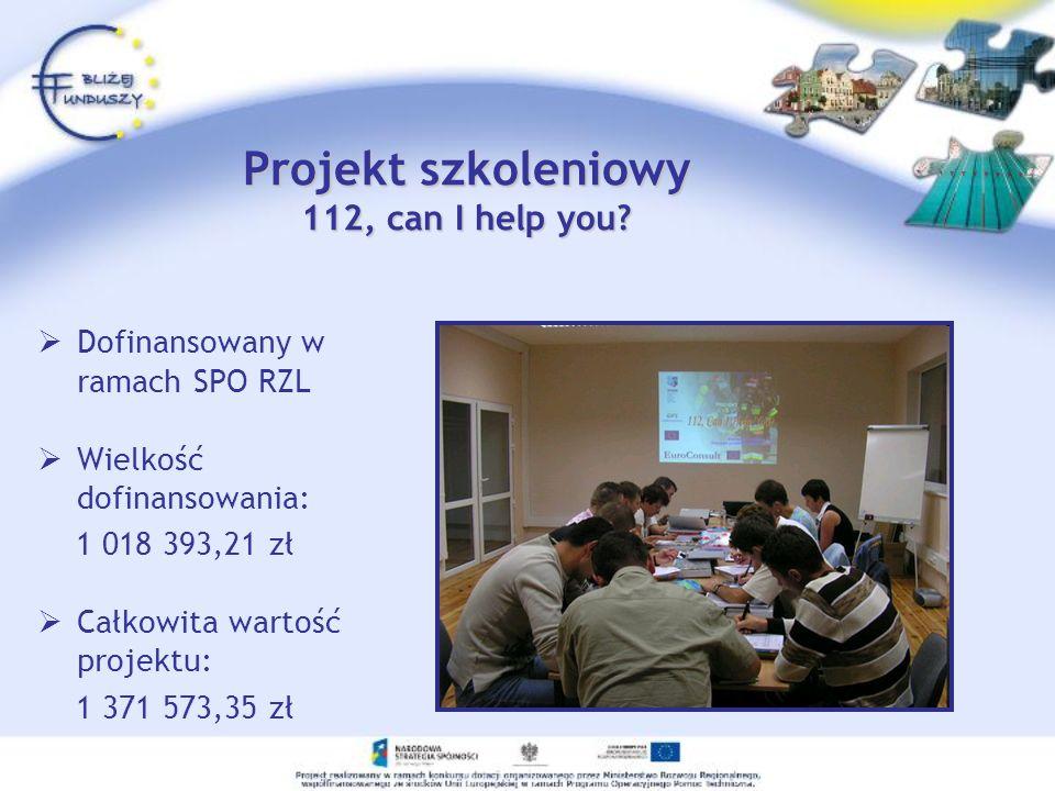 Projekt szkoleniowy 112, can I help you? Dofinansowany w ramach SPO RZL Wielkość dofinansowania: 1 018 393,21 zł Całkowita wartość projektu: 1 371 573