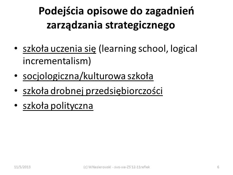 Podejścia opisowe do zagadnień zarządzania strategicznego szkoła uczenia się (learning school, logical incrementalism) socjologiczna/kulturowa szkoła