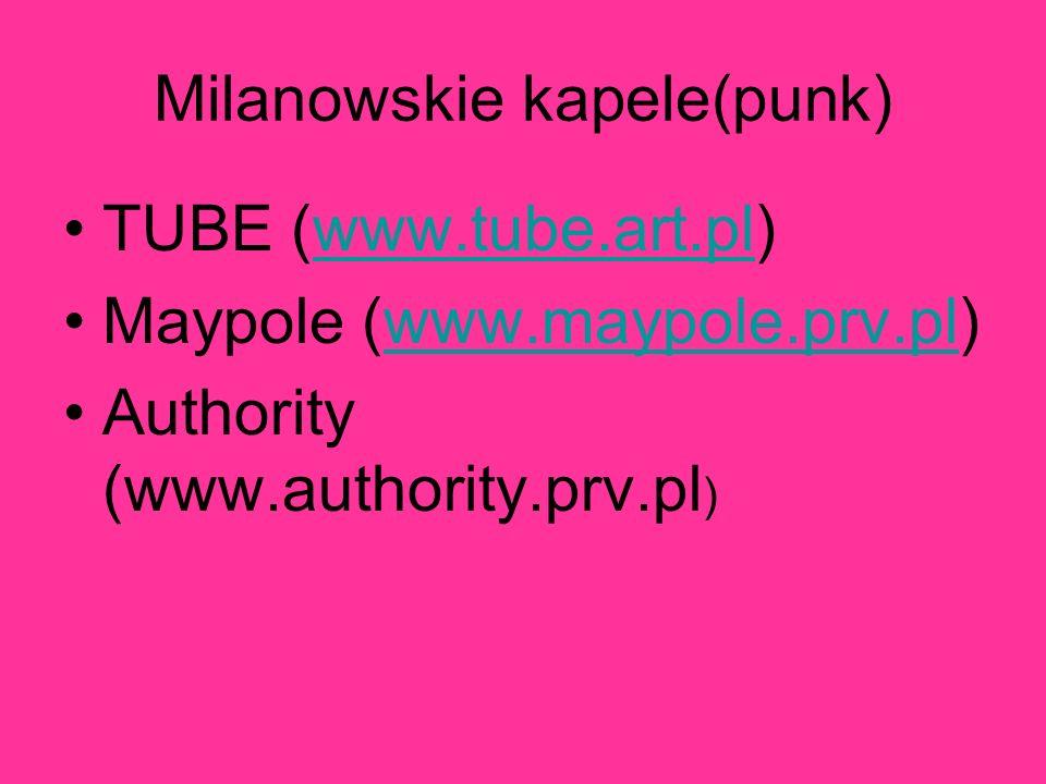 Milanowskie kapele(punk) TUBE (www.tube.art.pl)www.tube.art.pl Maypole (www.maypole.prv.pl)www.maypole.prv.pl Authority (www.authority.prv.pl )