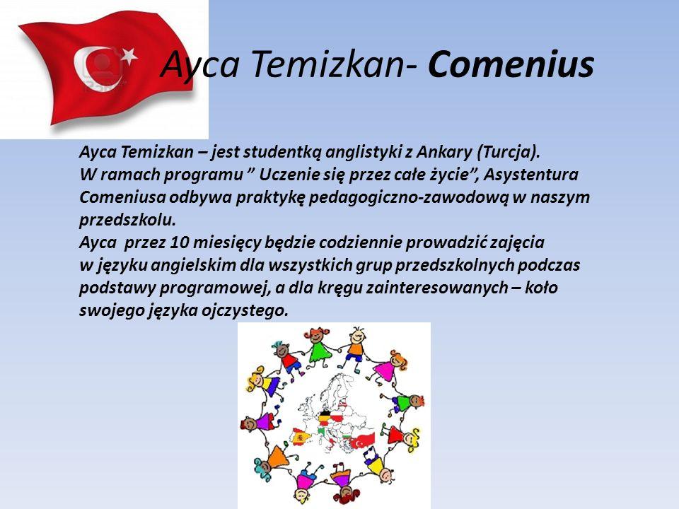Ayca Temizkan- Comenius Ayca Temizkan – jest studentką anglistyki z Ankary (Turcja).