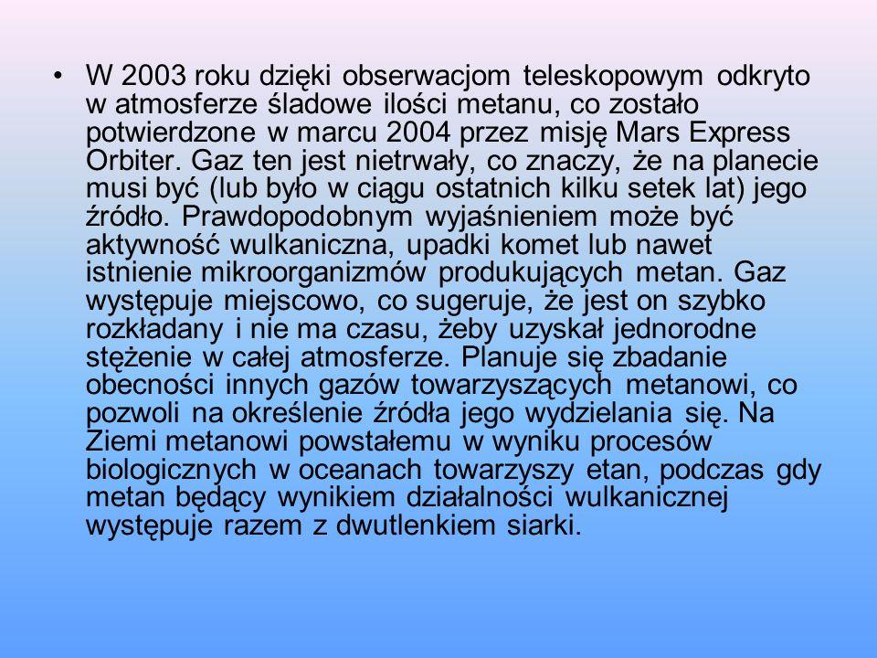 W 2003 roku dzięki obserwacjom teleskopowym odkryto w atmosferze śladowe ilości metanu, co zostało potwierdzone w marcu 2004 przez misję Mars Express