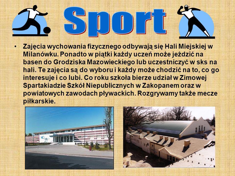 Zajęcia wychowania fizycznego odbywają się Hali Miejskiej w Milanówku. Ponadto w piątki każdy uczeń może jeździć na basen do Grodziska Mazowieckiego l