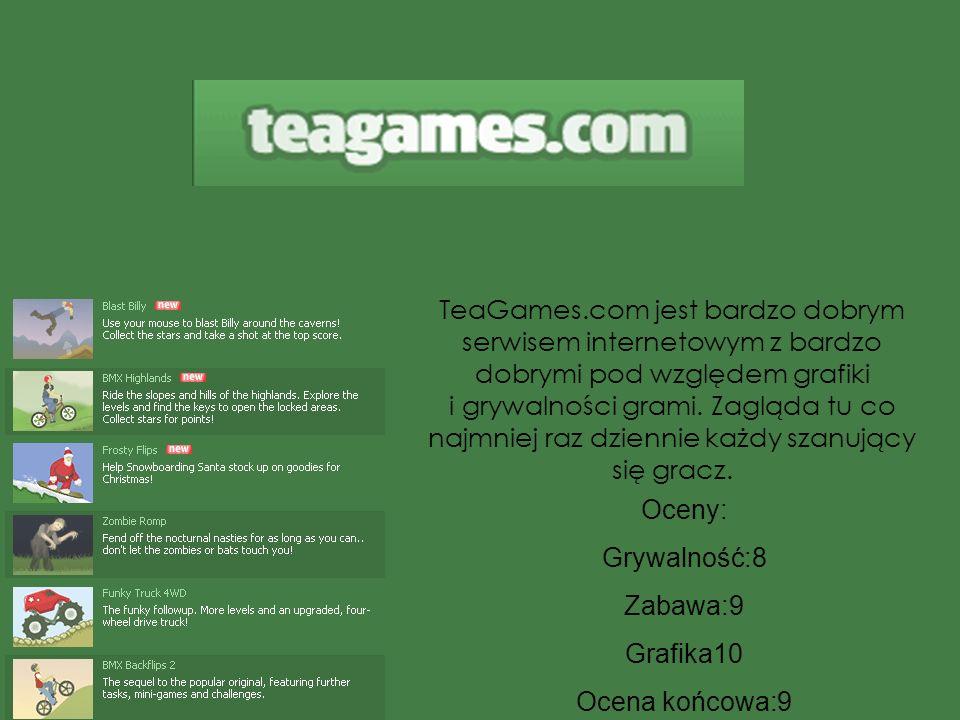 TeaGames.com jest bardzo dobrym serwisem internetowym z bardzo dobrymi pod względem grafiki i grywalności grami. Zagląda tu co najmniej raz dziennie k