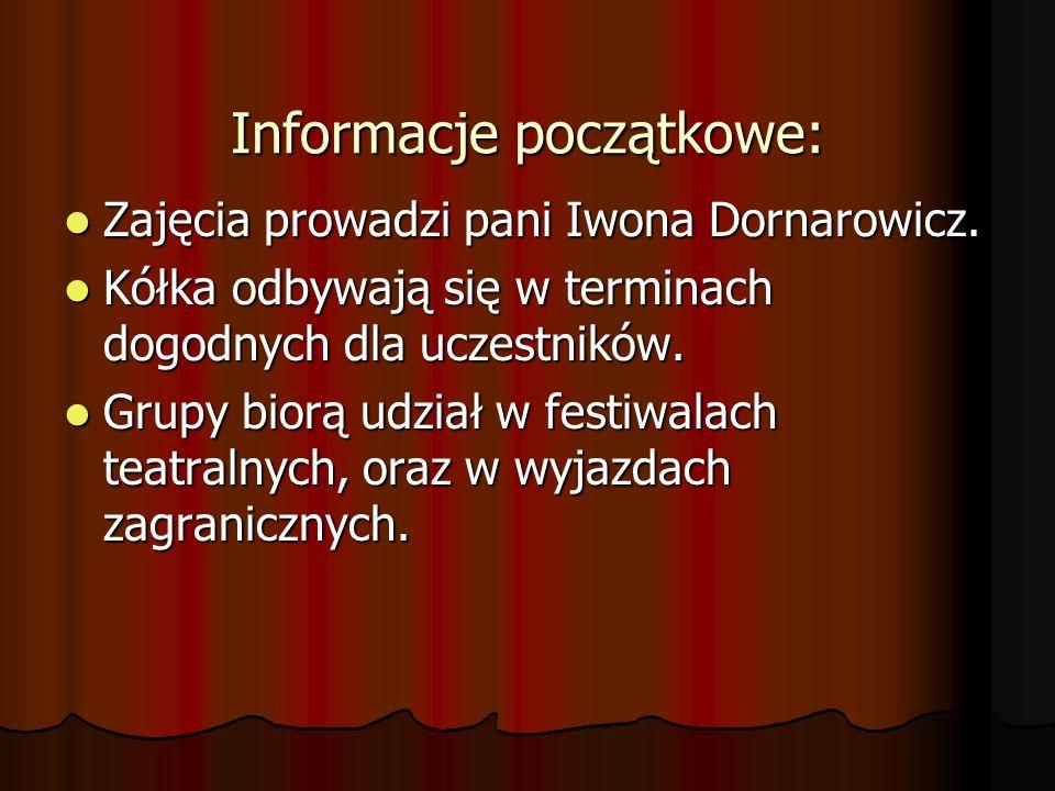 Informacje początkowe: Zajęcia prowadzi pani Iwona Dornarowicz. Zajęcia prowadzi pani Iwona Dornarowicz. Kółka odbywają się w terminach dogodnych dla