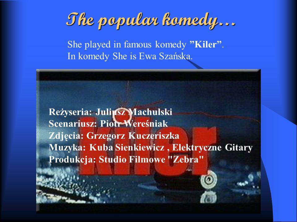 The popular serial… Małgorzata Kozuchowska plays in famous serial M jak miłość. In serial She is Hanka Mostowiak. Reżyseria: Ryszard Zatorski Scenariu