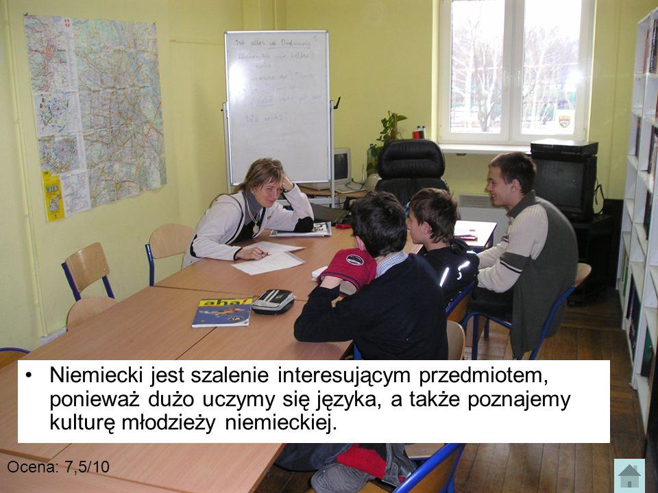 Niemiecki jest szalenie interesującym przedmiotem, ponieważ dużo uczymy się języka, a także poznajemy kulturę młodzieży niemieckiej. Ocena: 7,5/10