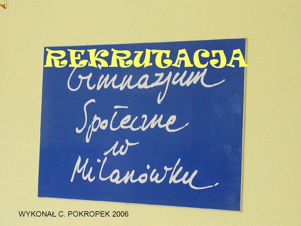 REKRUTACJA WYKONAŁ C. POKROPEK 2006